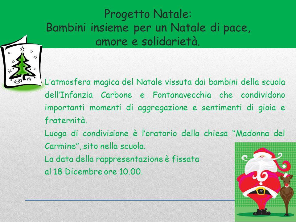 Progetto Natale: Bambini insieme per un Natale di pace, amore e solidarietà.