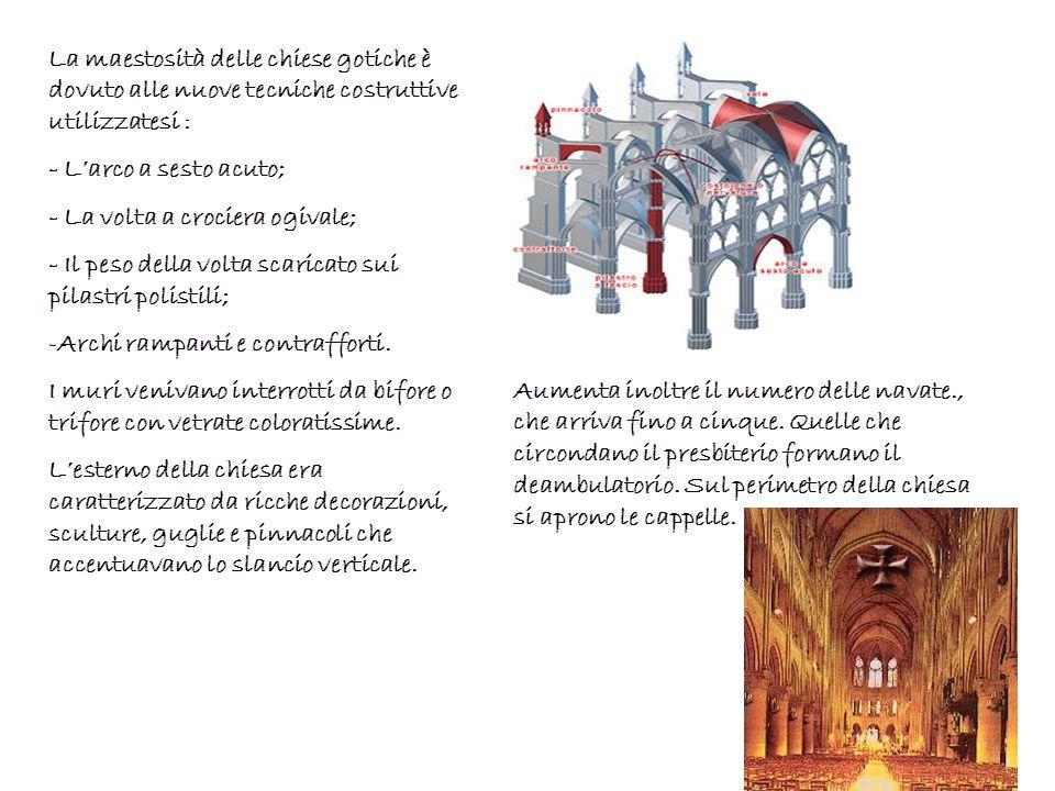 La maestosità delle chiese gotiche è dovuto alle nuove tecniche costruttive utilizzatesi :