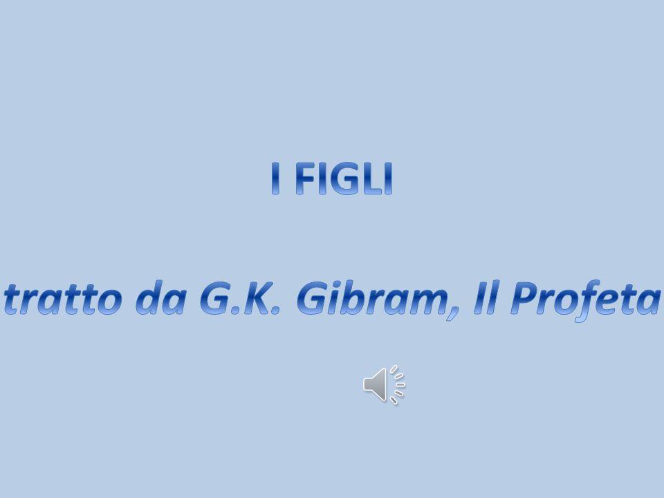 tratto da G.K. Gibram, Il Profeta