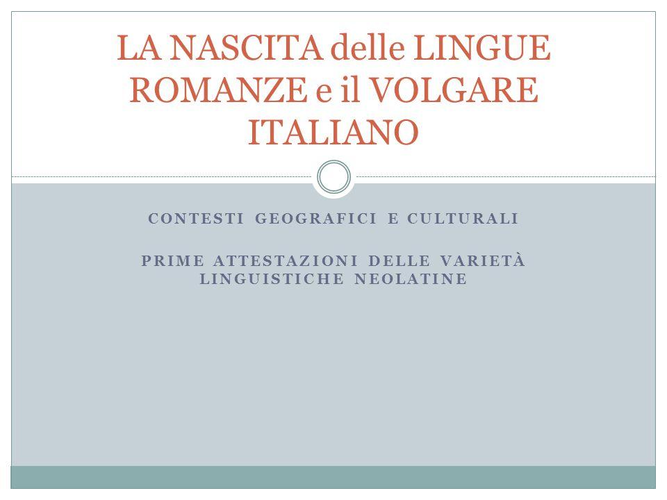 LA NASCITA delle LINGUE ROMANZE e il VOLGARE ITALIANO