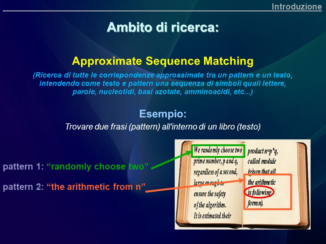 Ambito di ricerca: Approximate Sequence Matching Esempio: