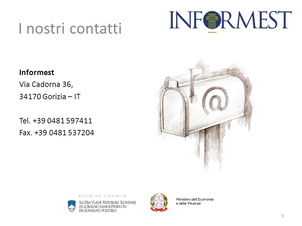 I nostri contatti Informest Via Cadorna 36, 34170 Gorizia – IT