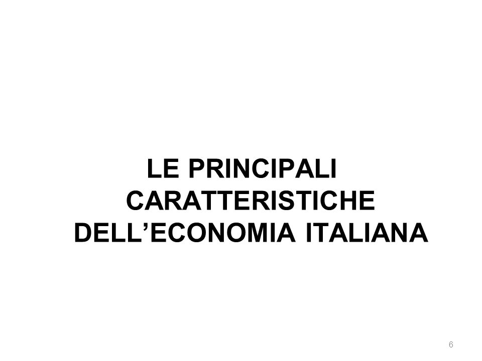 LE PRINCIPALI CARATTERISTICHE DELL'ECONOMIA ITALIANA