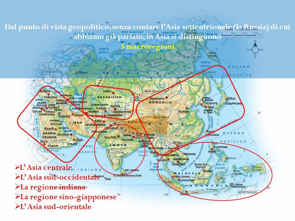 L' Asia sud-occidentale La regione indiana La regione sino-giapponese