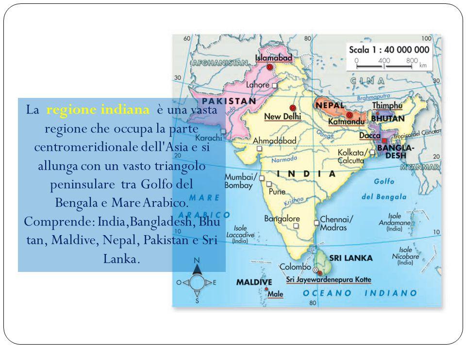 La regione indiana è una vasta regione che occupa la parte centromeridionale dell Asia e si allunga con un vasto triangolo peninsulare tra Golfo del Bengala e Mare Arabico.