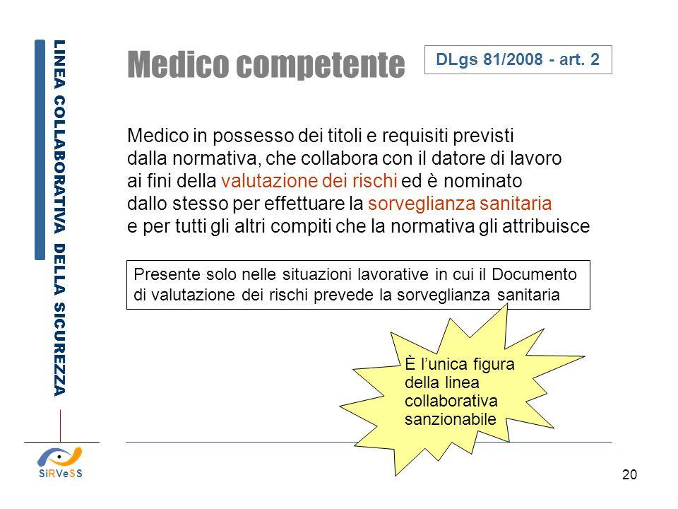 Medico competente Medico in possesso dei titoli e requisiti previsti