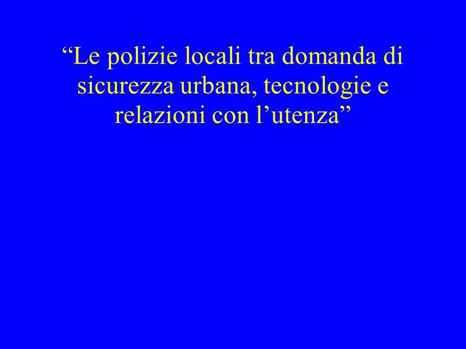 Le polizie locali tra domanda di sicurezza urbana, tecnologie e relazioni con l'utenza