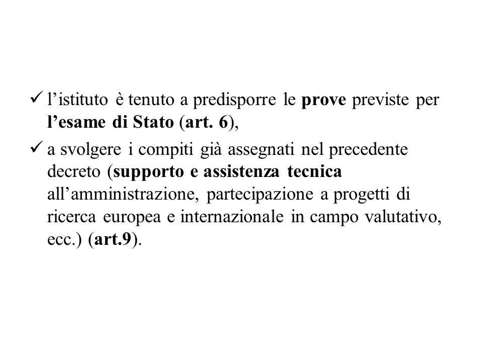 l'istituto è tenuto a predisporre le prove previste per l'esame di Stato (art. 6),