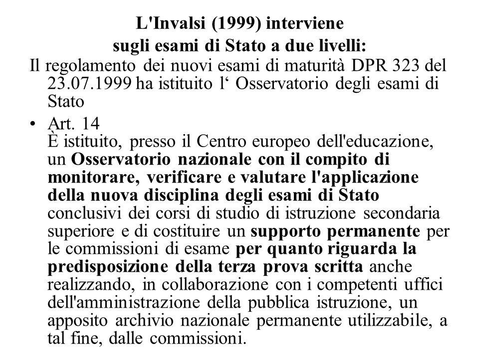 L Invalsi (1999) interviene sugli esami di Stato a due livelli:
