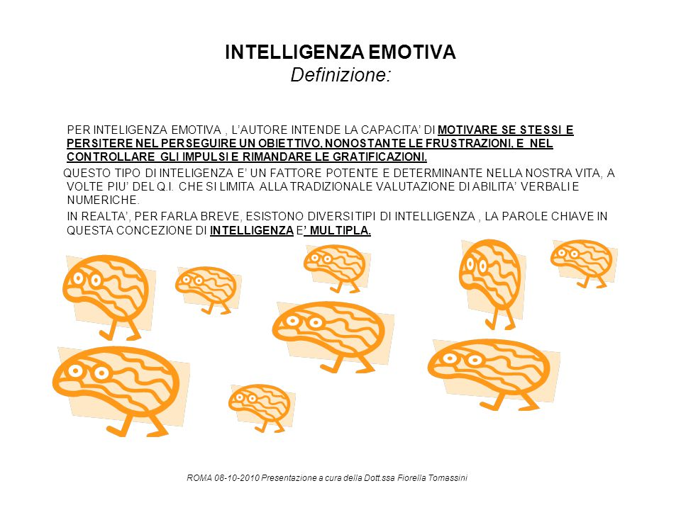 INTELLIGENZA EMOTIVA Definizione: