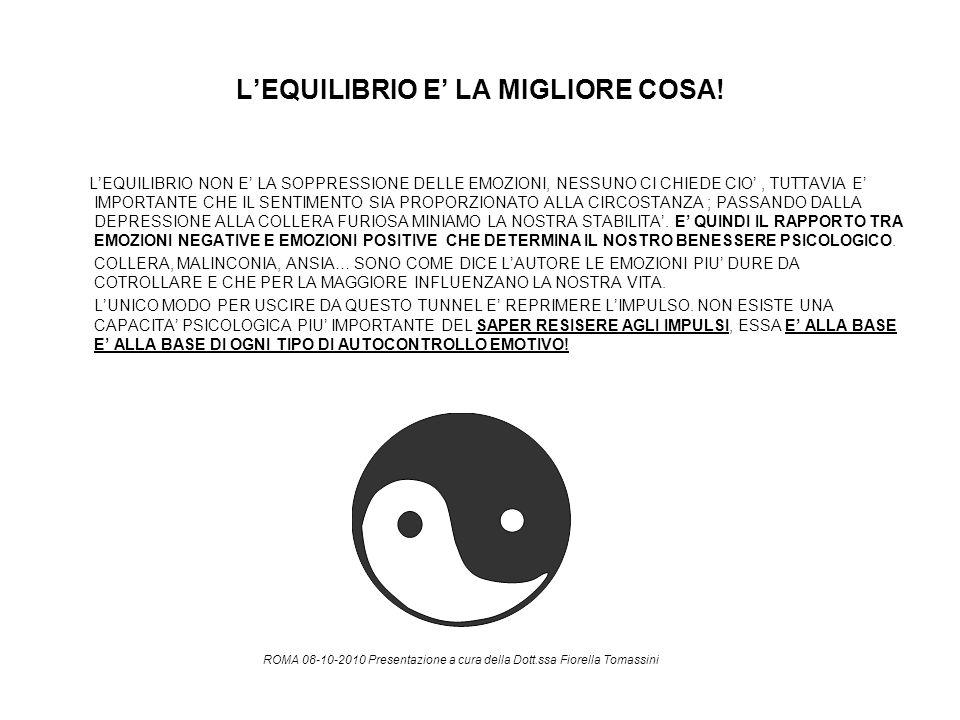 L'EQUILIBRIO E' LA MIGLIORE COSA!