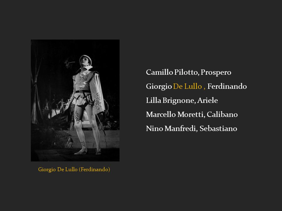 Camillo Pilotto, Prospero Giorgio De Lullo , Ferdinando