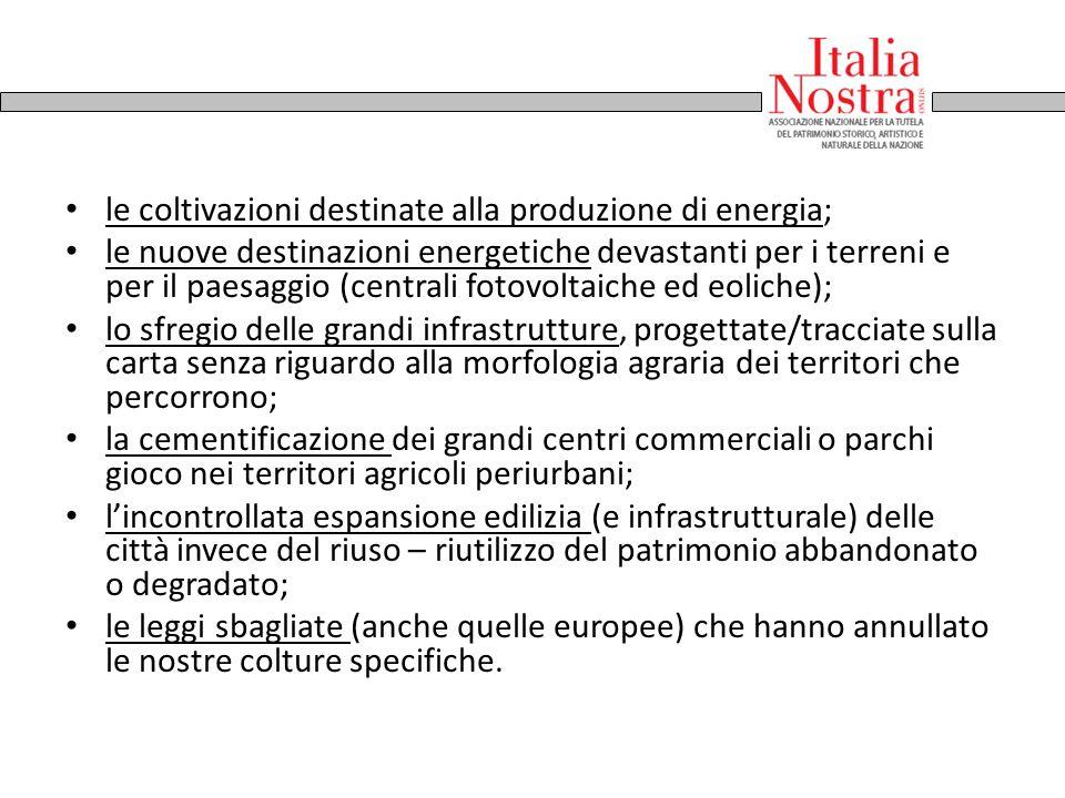 le coltivazioni destinate alla produzione di energia;