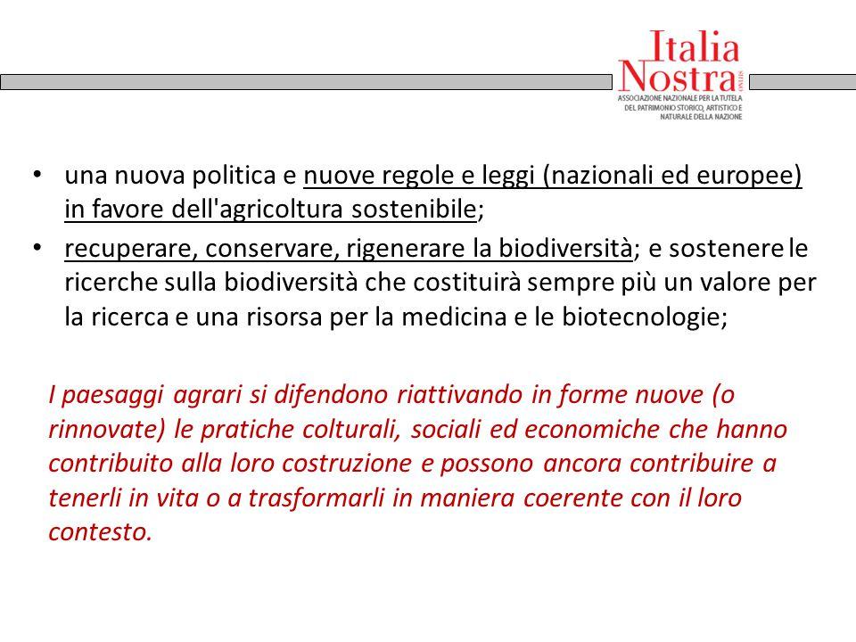 una nuova politica e nuove regole e leggi (nazionali ed europee) in favore dell agricoltura sostenibile;