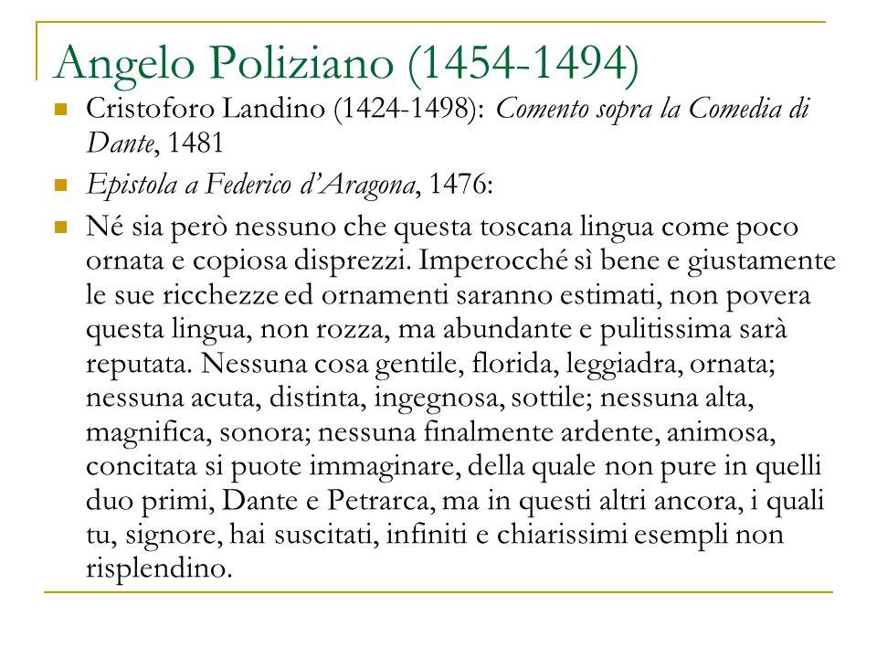 Angelo Poliziano (1454-1494) Cristoforo Landino (1424-1498): Comento sopra la Comedia di Dante, 1481.