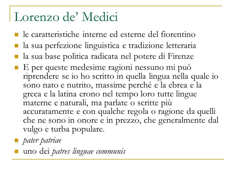 Lorenzo de' Medici le caratteristiche interne ed esterne del fiorentino. la sua perfezione linguistica e tradizione letteraria.