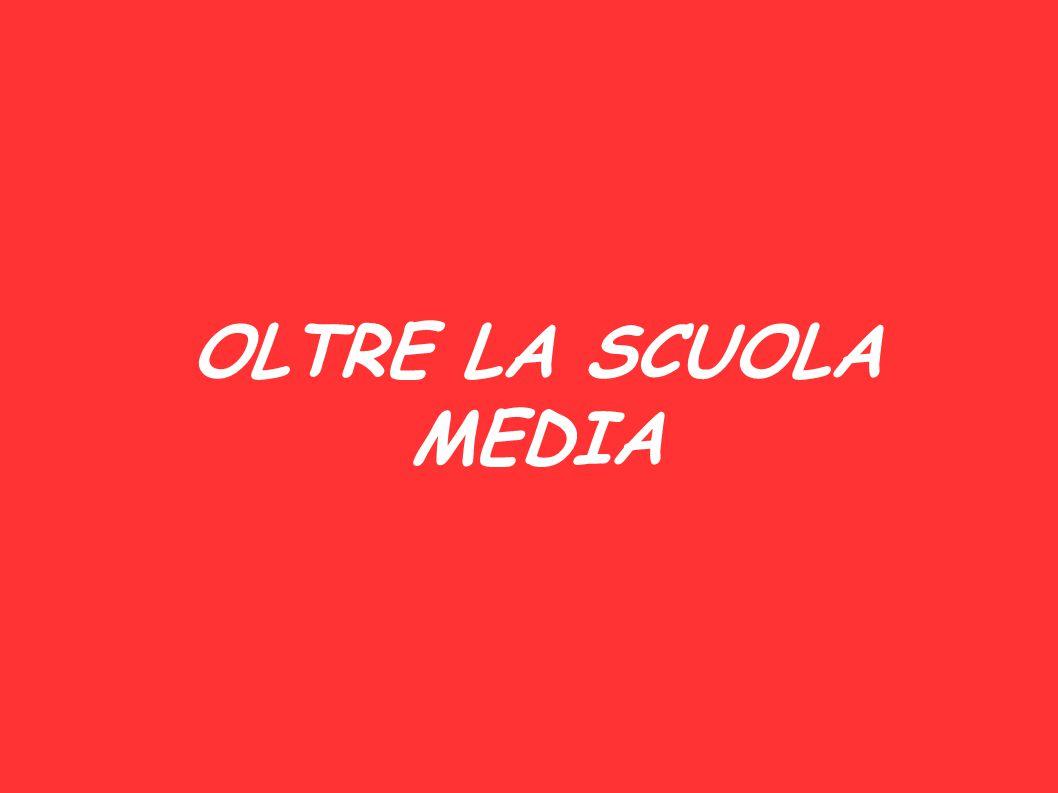 OLTRE LA SCUOLA MEDIA