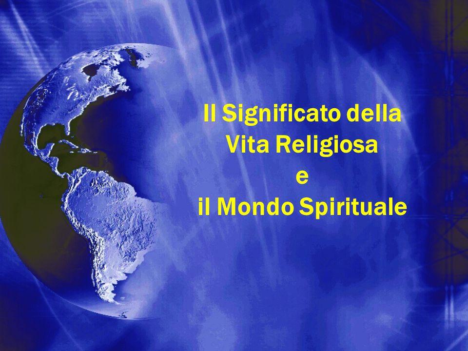 Il Significato della Vita Religiosa