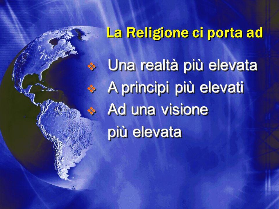 La Religione ci porta ad