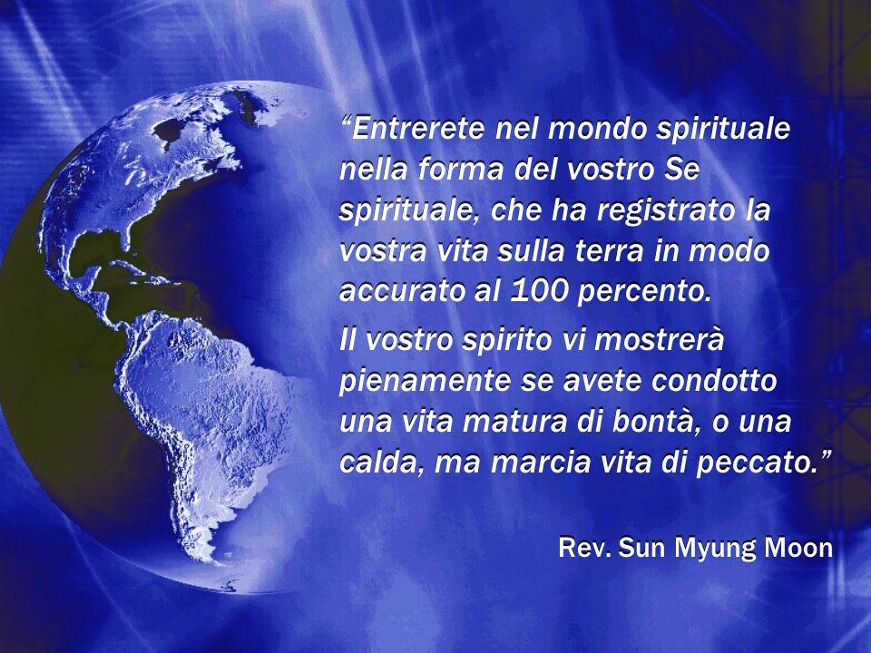 Entrerete nel mondo spirituale nella forma del vostro Se spirituale, che ha registrato la vostra vita sulla terra in modo accurato al 100 percento.