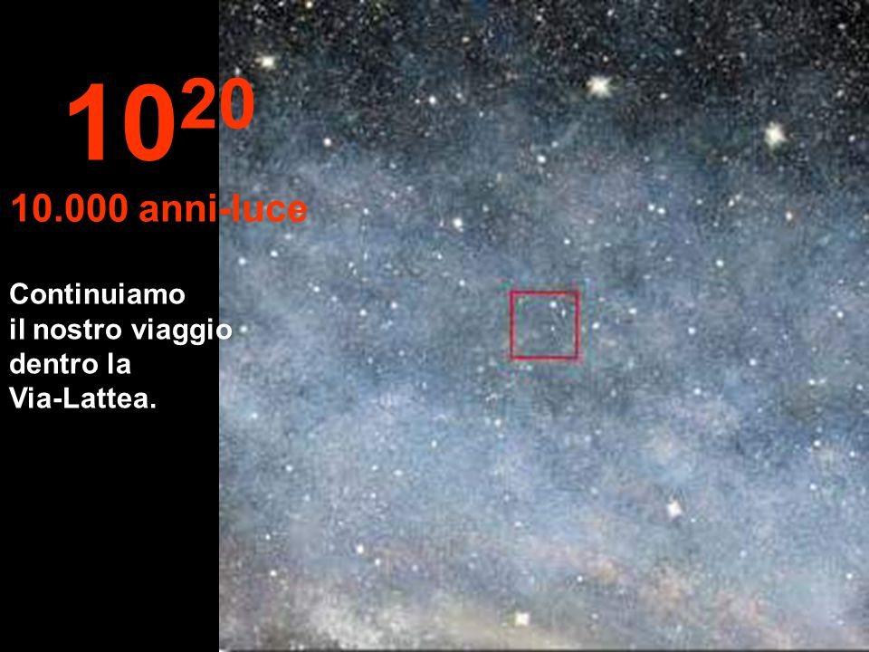 1020 10.000 anni-luce Continuiamo