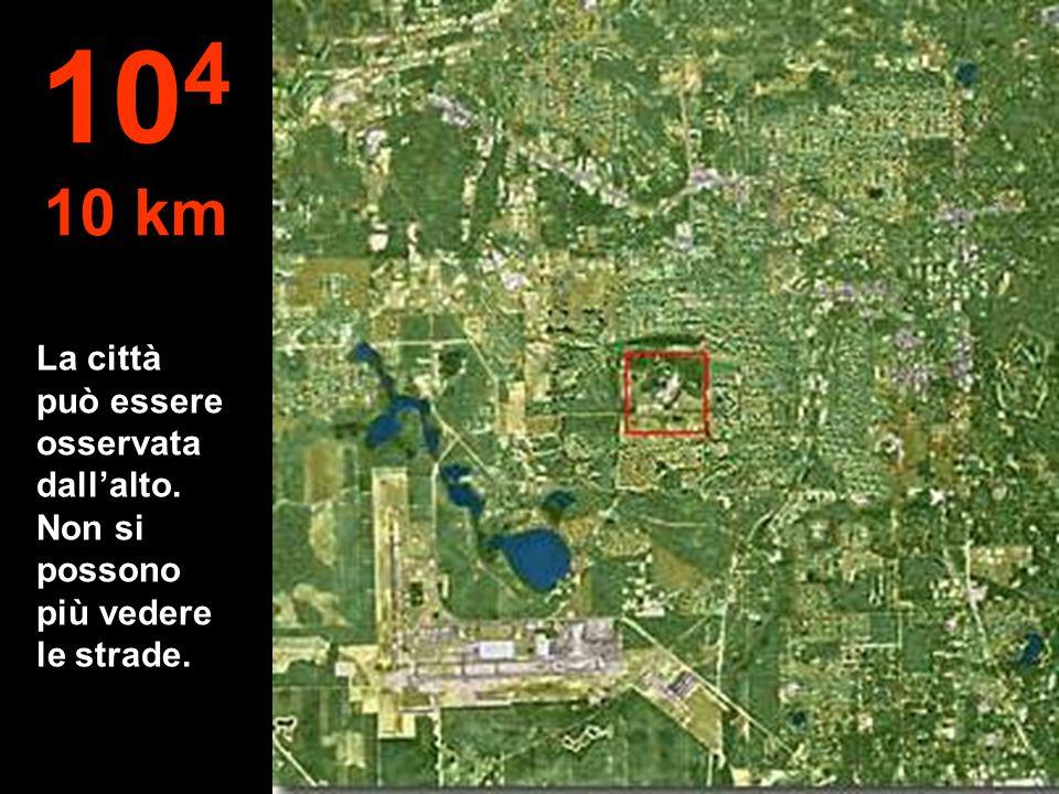 104 10 km La città può essere osservata dall'alto. Non si possono più vedere le strade.