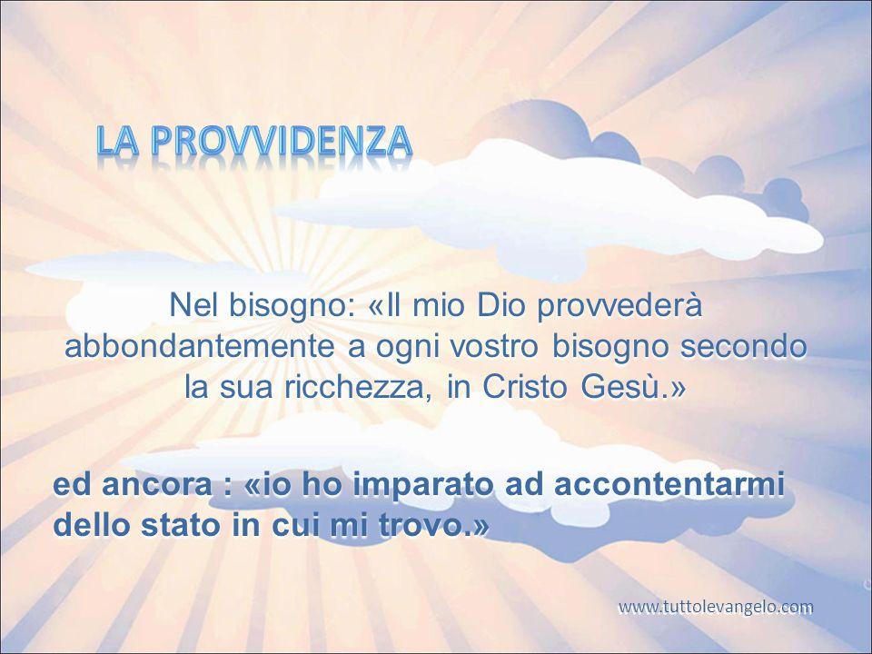 La Provvidenza Nel bisogno: «Il mio Dio provvederà abbondantemente a ogni vostro bisogno secondo la sua ricchezza, in Cristo Gesù.»