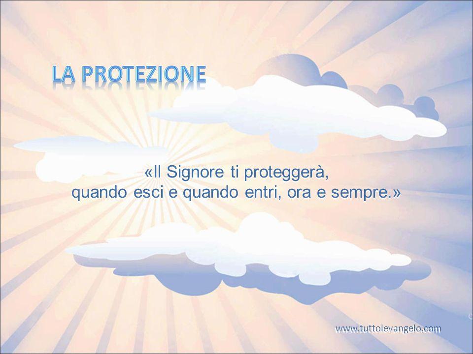 «Il Signore ti proteggerà, quando esci e quando entri, ora e sempre.»