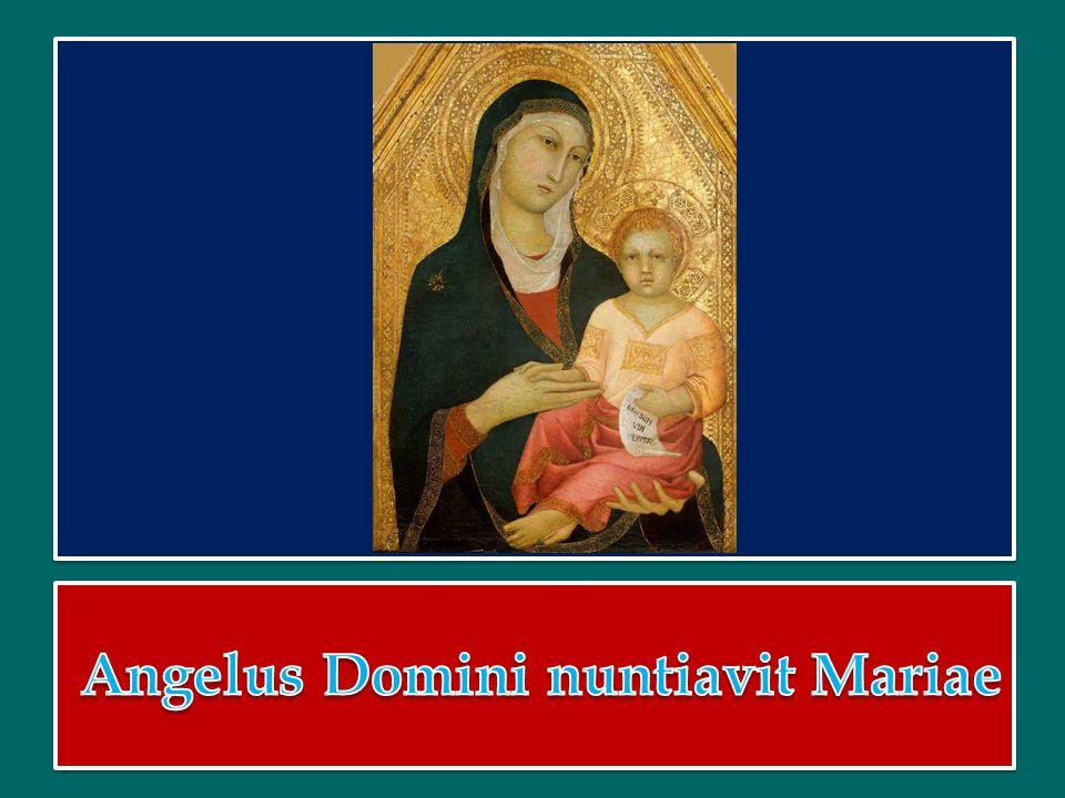 Angelus Domini nuntiavit Mariae