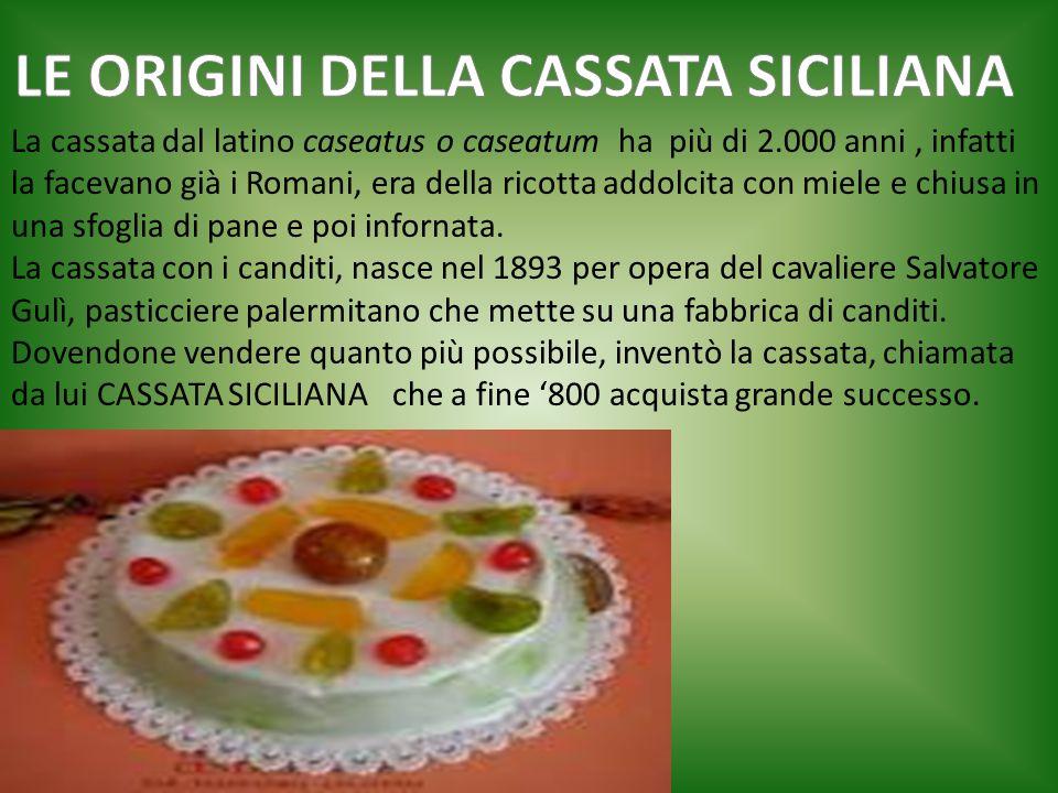 LE ORIGINI DELLA CASSATA SICILIANA