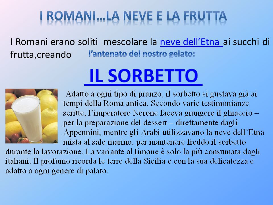 I ROMANI…LA NEVE E LA FRUTTA l'antenato del nostro gelato: