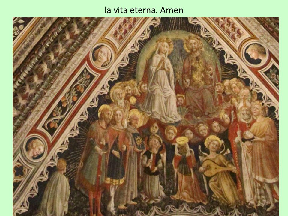 la vita eterna. Amen