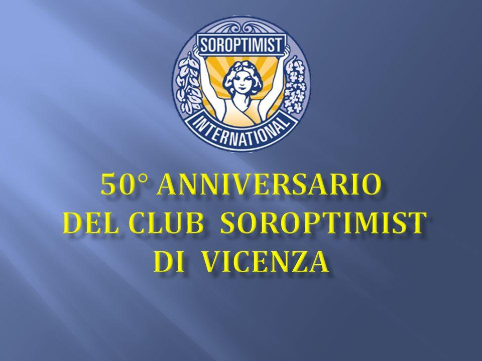 50° ANNIVERSARIO DEL CLUB SOROPTiMIST DI VICENZA