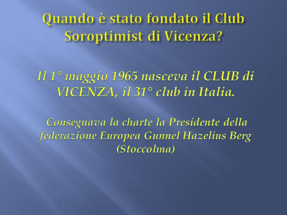Quando è stato fondato il Club Soroptimist di Vicenza