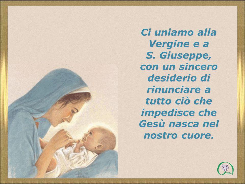 Ci uniamo alla Vergine e a S. Giuseppe,