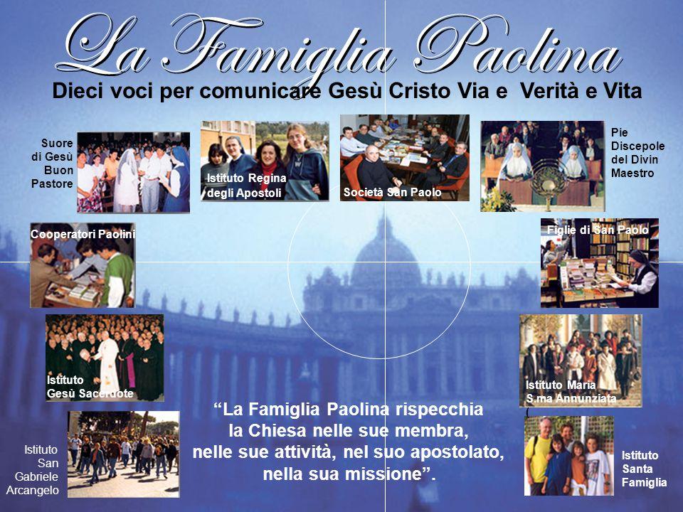 La Famiglia Paolina Dieci voci per comunicare Gesù Cristo Via e Verità e Vita. Società San Paolo.