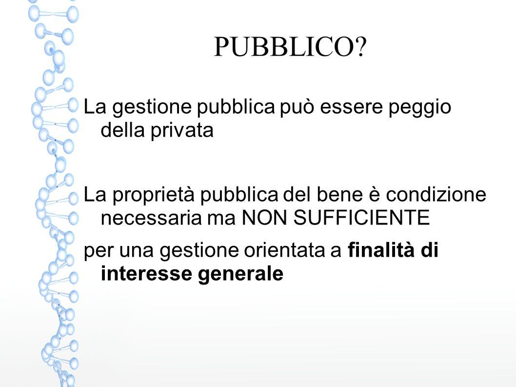 PUBBLICO La gestione pubblica può essere peggio della privata
