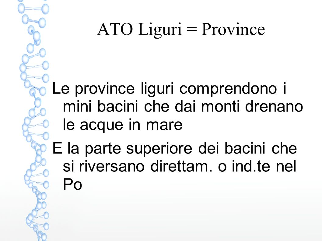 ATO Liguri = Province Le province liguri comprendono i mini bacini che dai monti drenano le acque in mare.