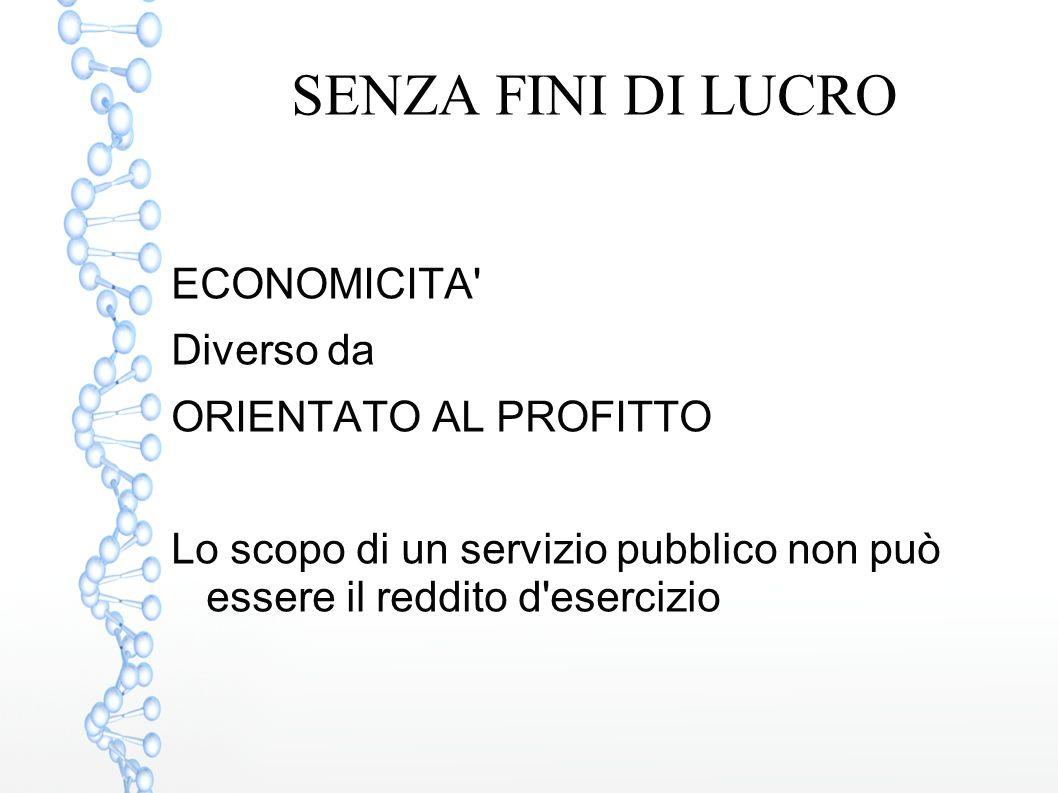 SENZA FINI DI LUCRO ECONOMICITA Diverso da ORIENTATO AL PROFITTO