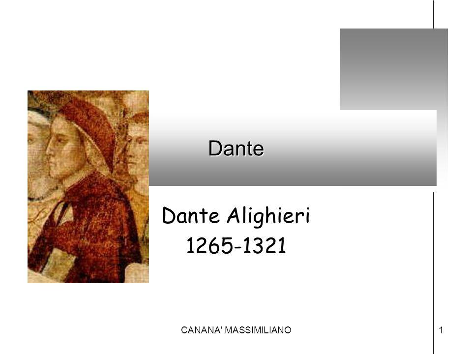 Dante Dante Alighieri 1265-1321 CANANA MASSIMILIANO