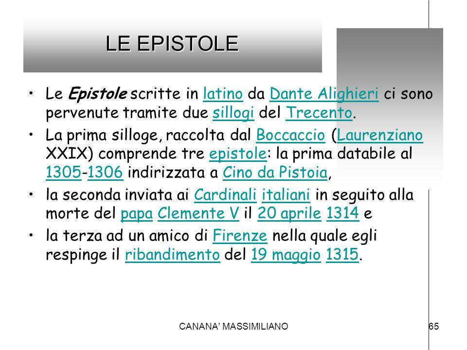LE EPISTOLE Le Epistole scritte in latino da Dante Alighieri ci sono pervenute tramite due sillogi del Trecento.
