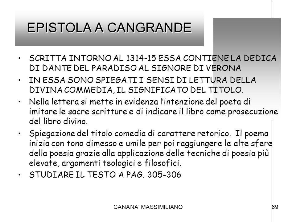EPISTOLA A CANGRANDE SCRITTA INTORNO AL 1314-15 ESSA CONTIENE LA DEDICA DI DANTE DEL PARADISO AL SIGNORE DI VERONA.