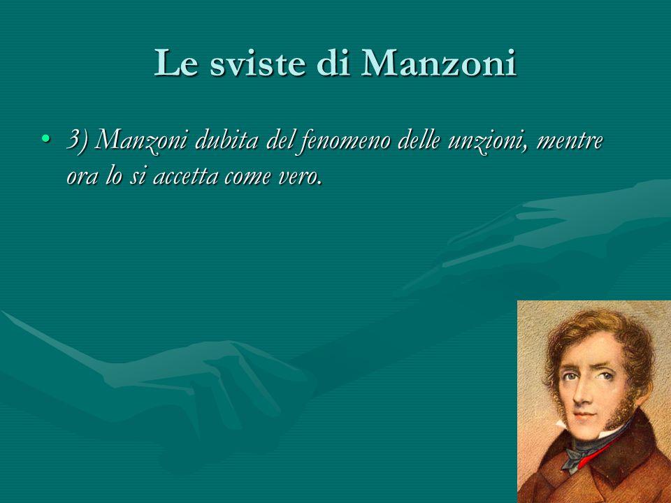 Le sviste di Manzoni 3) Manzoni dubita del fenomeno delle unzioni, mentre ora lo si accetta come vero.