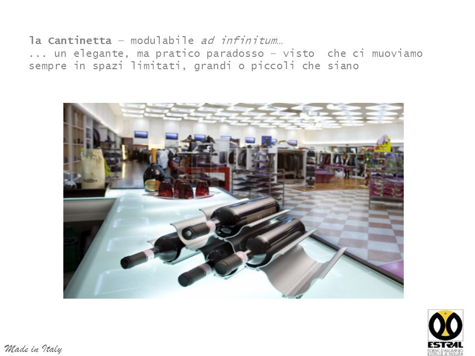 Made in Italy la Cantinetta – modulabile ad infinitum…
