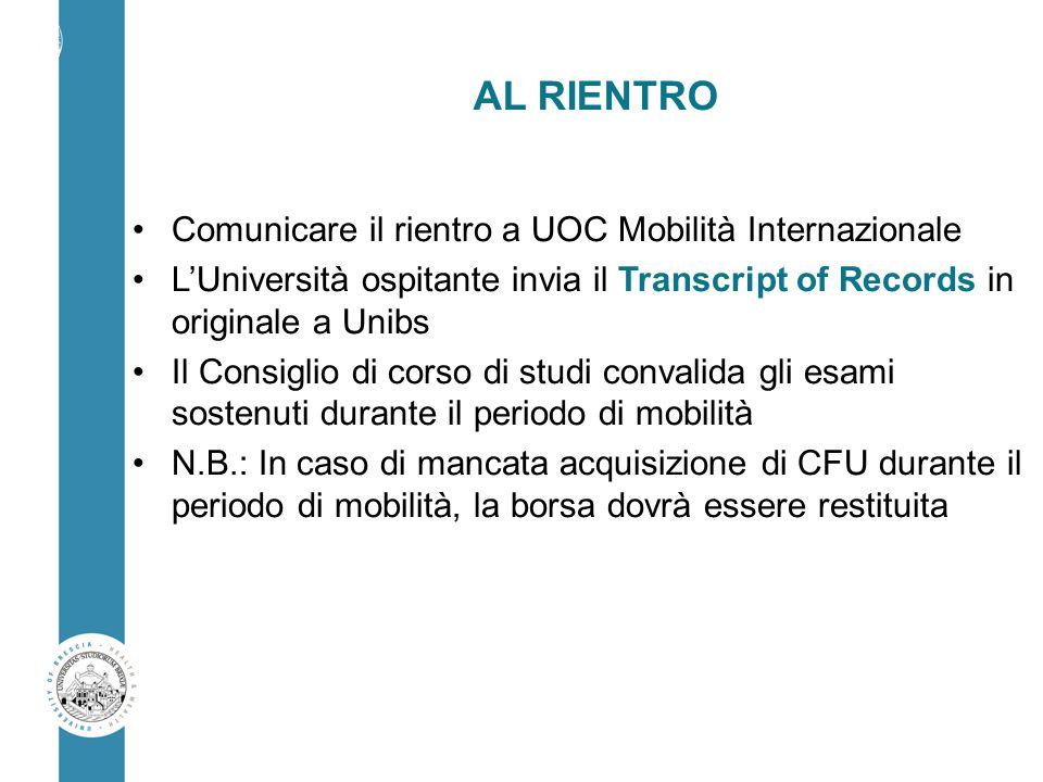 AL RIENTRO Comunicare il rientro a UOC Mobilità Internazionale
