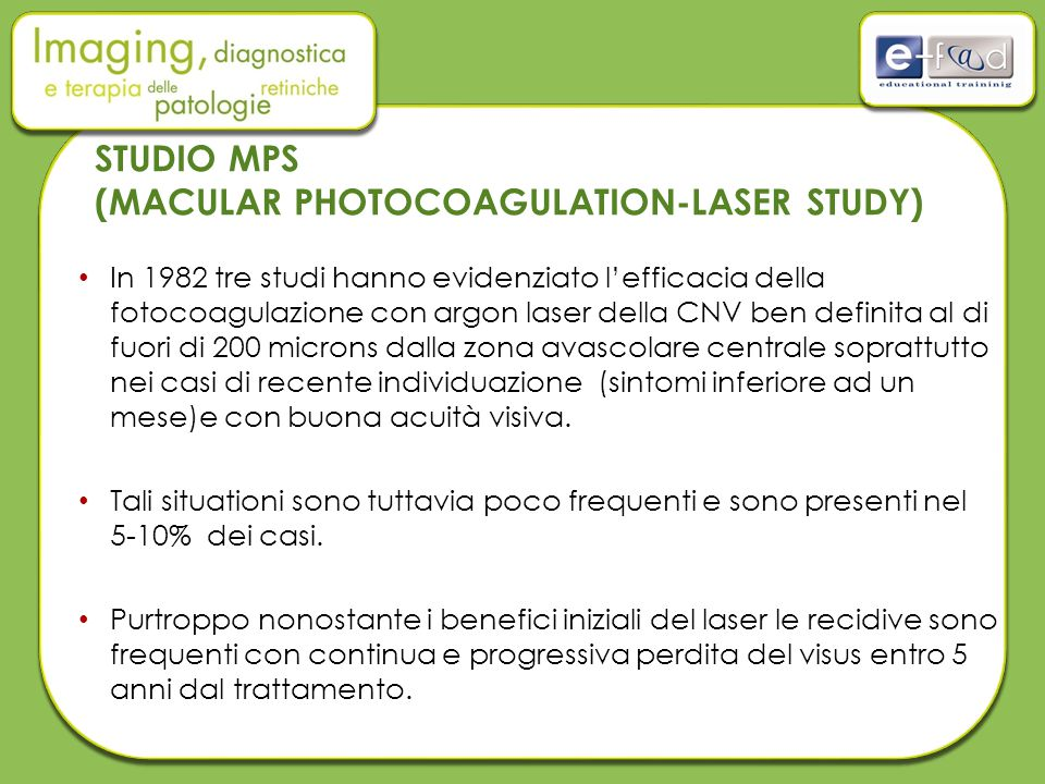 STUDIO MPS (MACULAR PHOTOCOAGULATION-LASER STUDY)
