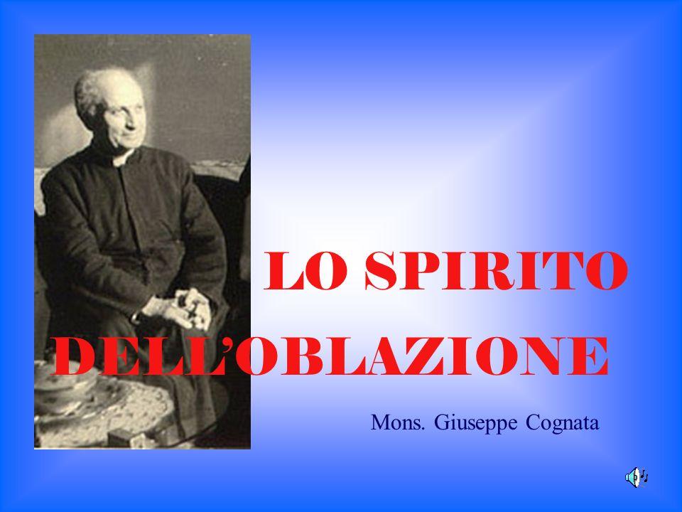 LO SPIRITO DELL'OBLAZIONE Mons. Giuseppe Cognata