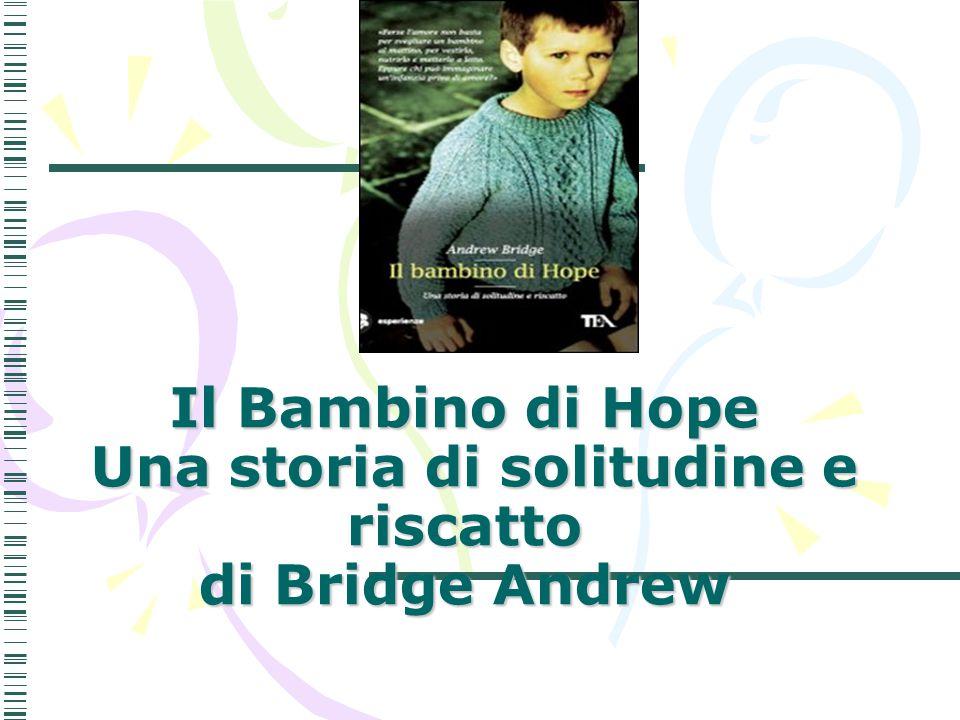 Il Bambino di Hope Una storia di solitudine e riscatto di Bridge Andrew
