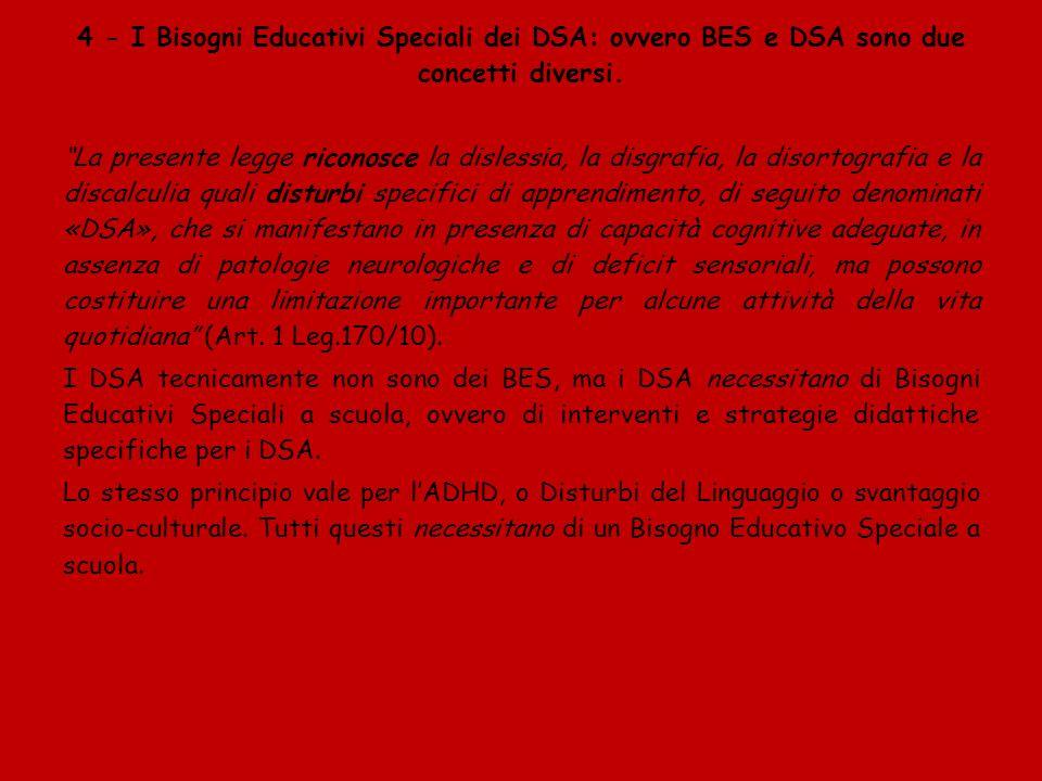 4 - I Bisogni Educativi Speciali dei DSA: ovvero BES e DSA sono due concetti diversi.