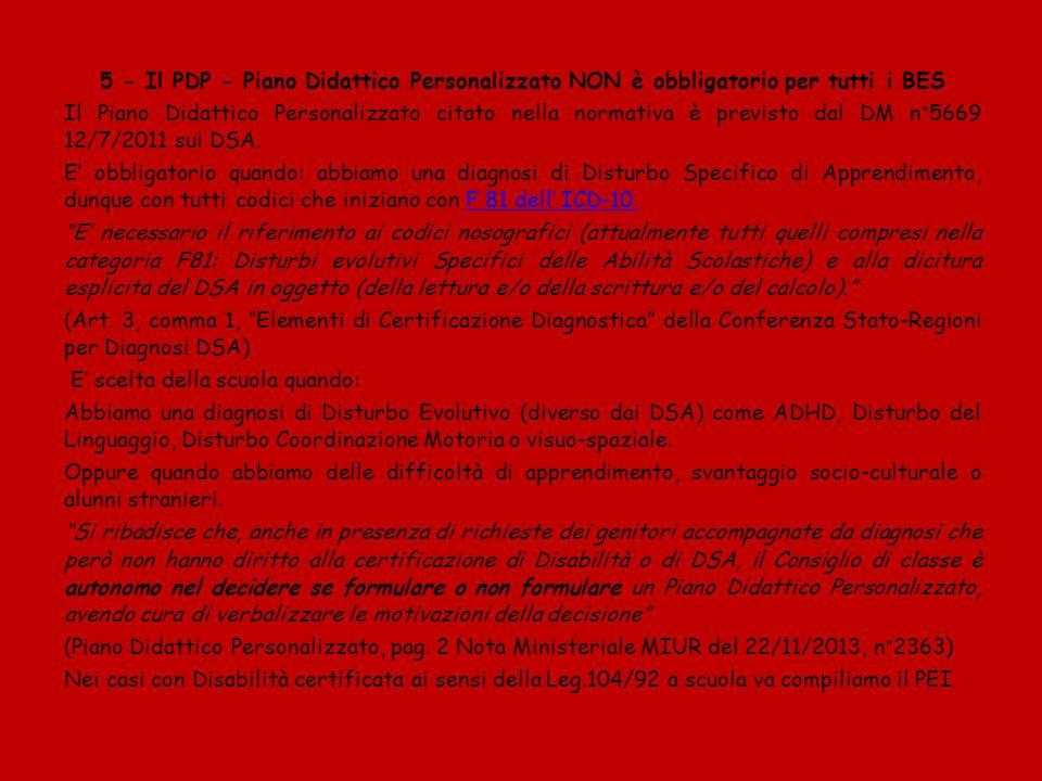 5 - Il PDP - Piano Didattico Personalizzato NON è obbligatorio per tutti i BES